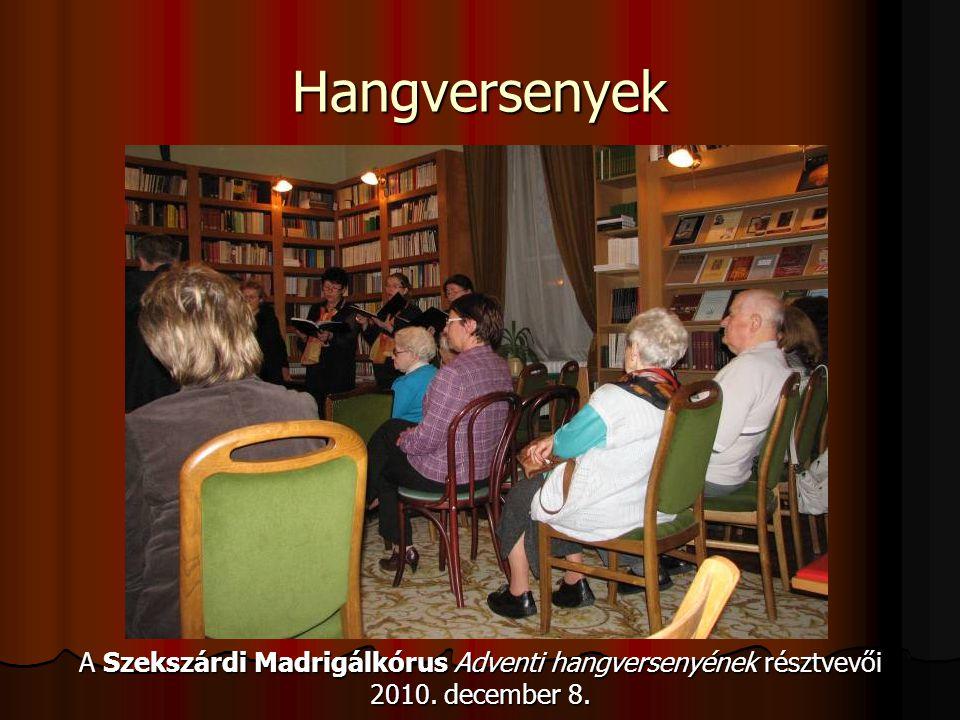 Hangversenyek A Szekszárdi Madrigálkórus Adventi hangversenyének résztvevői 2010. december 8.