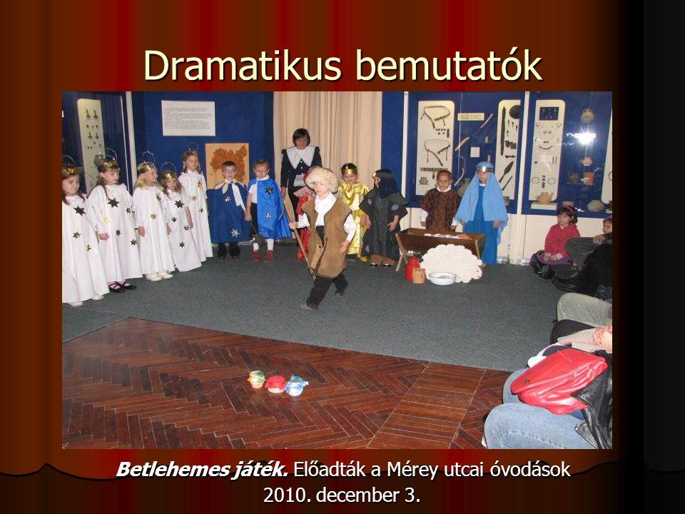Dramatikus bemutatók Betlehemes játék. Előadták a Mérey utcai óvodások 2010. december 3.