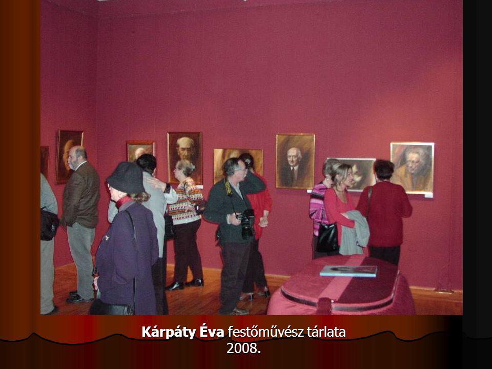 Kárpáty Éva festőművész tárlata 2008.