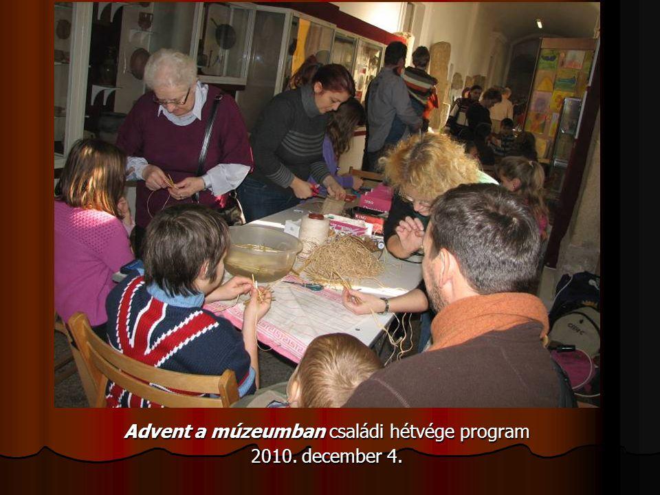 Advent a múzeumban családi hétvége program 2010. december 4.