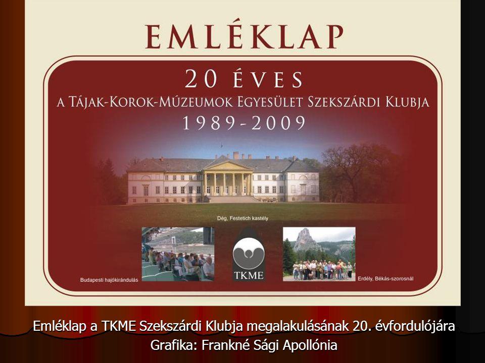 Emléklap a TKME Szekszárdi Klubja megalakulásának 20. évfordulójára Grafika: Frankné Sági Apollónia