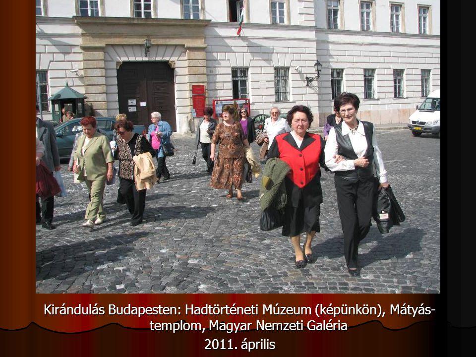 Kirándulás Budapesten: Hadtörténeti Múzeum (képünkön), Mátyás- templom, Magyar Nemzeti Galéria 2011. április