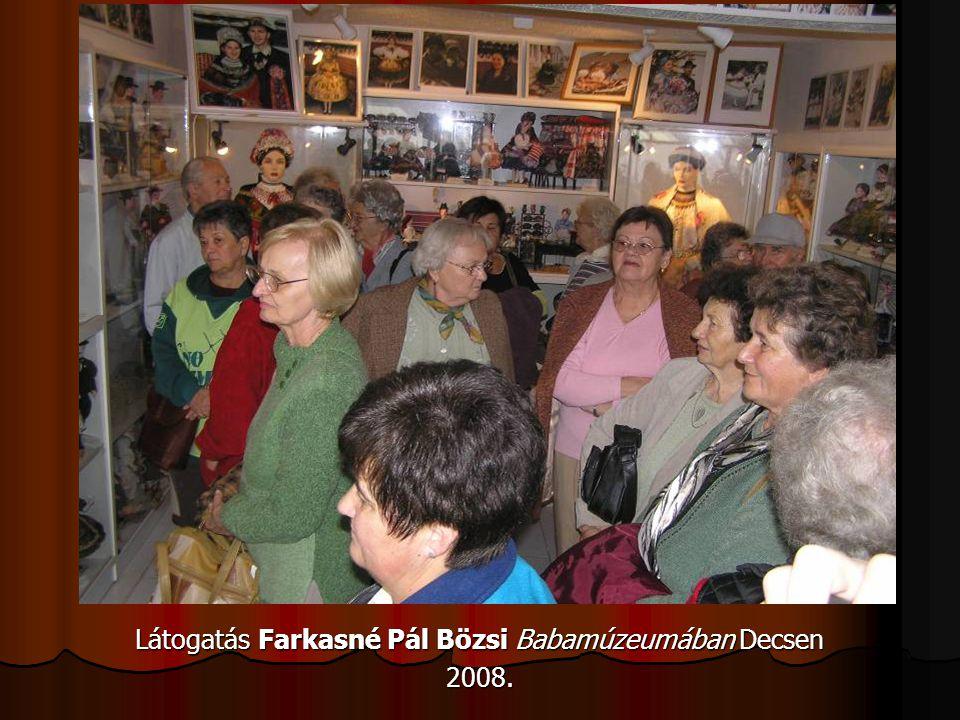 Látogatás Farkasné Pál Bözsi Babamúzeumában Decsen 2008.