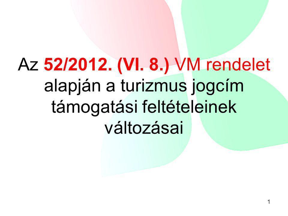 Az 52/2012. (VI. 8.) VM rendelet alapján a turizmus jogcím támogatási feltételeinek változásai 1