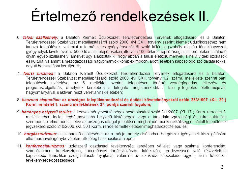 Értelmező rendelkezések II. 6. falusi szálláshely: a Balaton Kiemelt Üdülőkörzet Területrendezési Tervének elfogadásáról és a Balatoni Területrendezés