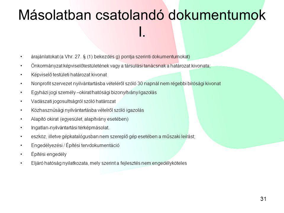 Másolatban csatolandó dokumentumok I. •árajánlatokat (a Vhr. 27. § (1) bekezdés g) pontja szerinti dokumentumokat) •Önkormányzat képviselőtestületének