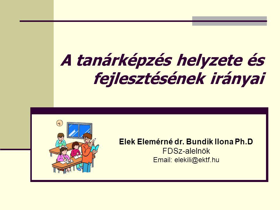 Tartalom  Milyen stratégiai elvek alapján történt a tanárképzés átalakítása Magyarországon.