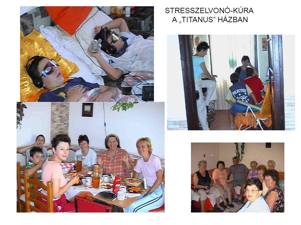 """STRESSZELVONÓ-KÚRA A """"TITANUS HÁZBAN"""