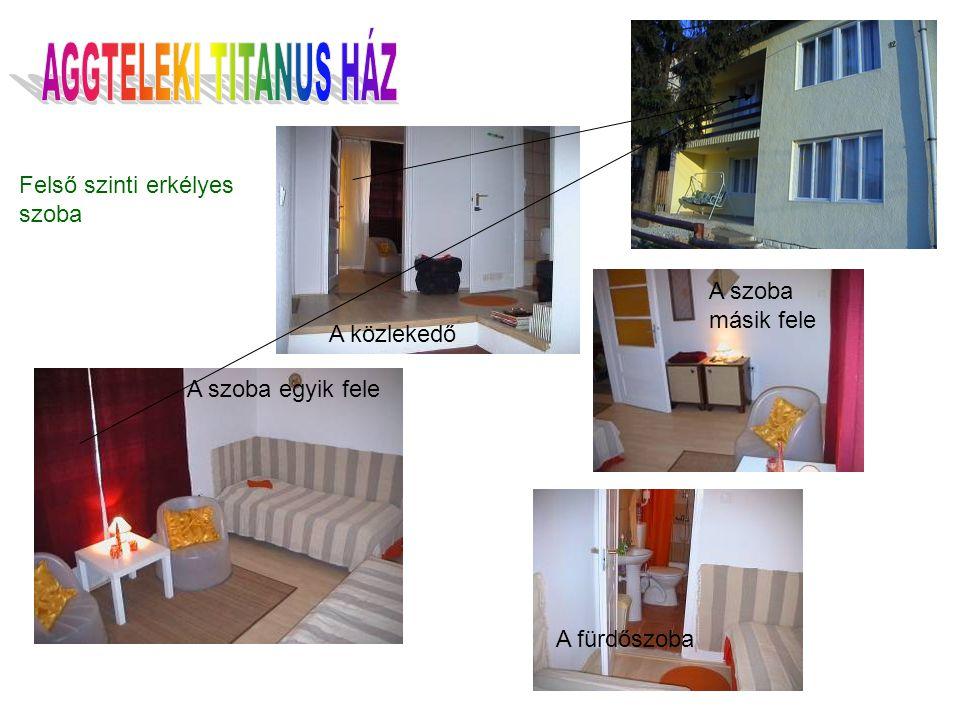 Felső szinti erkélyes szoba A közlekedő A fürdőszoba A szoba egyik fele A szoba másik fele