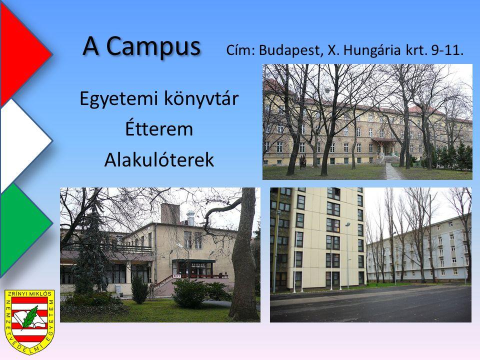 Egyetemi könyvtár Étterem Alakulóterek Cím: Budapest, X. Hungária krt. 9-11. A Campus