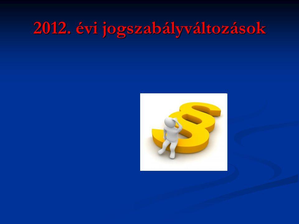 2012. évi jogszabályváltozások