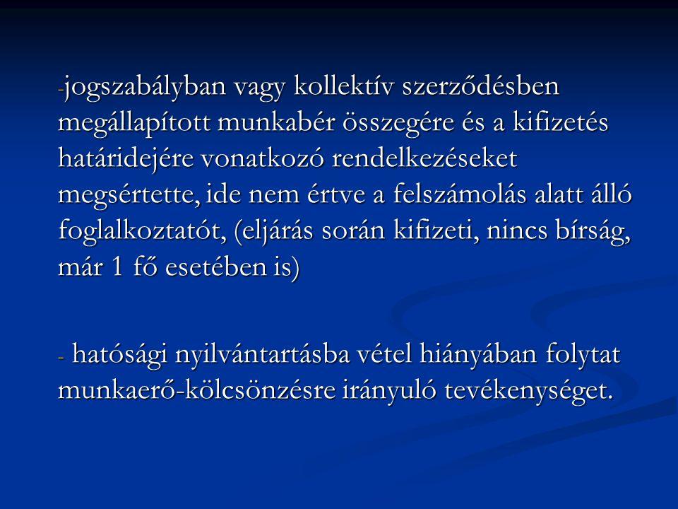  f) a felekre irányadó felmondási idő megállapításának szabályairól,  g) a munkáltató kollektív szerződés hatálya alá tartozik-e,  h) a munkáltatói jogkör gyakorlójáról.