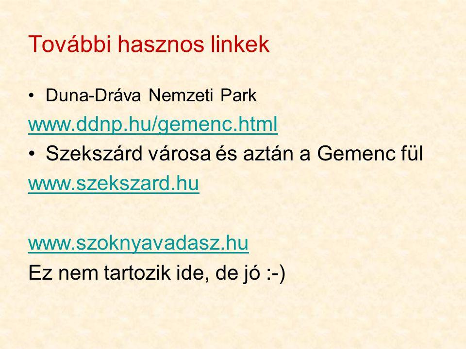 További hasznos linkek •Duna-Dráva Nemzeti Park www.ddnp.hu/gemenc.html •Szekszárd városa és aztán a Gemenc fül www.szekszard.hu www.szoknyavadasz.hu