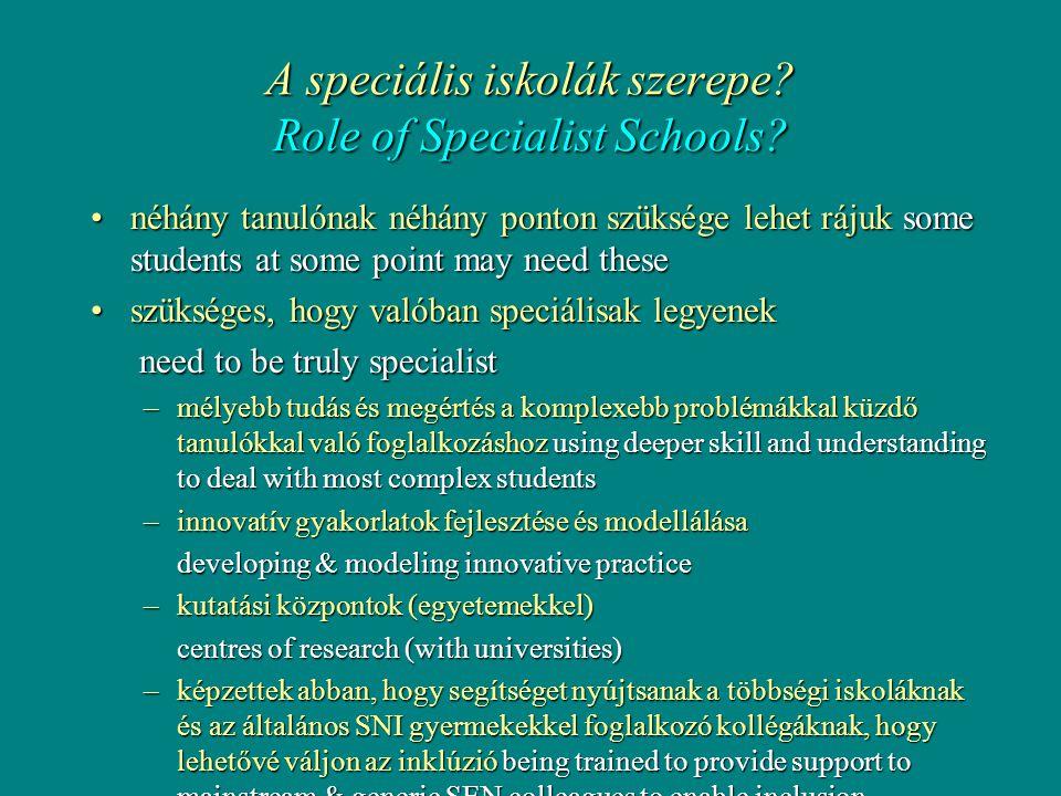 A speciális iskolák szerepe. Role of Specialist Schools.