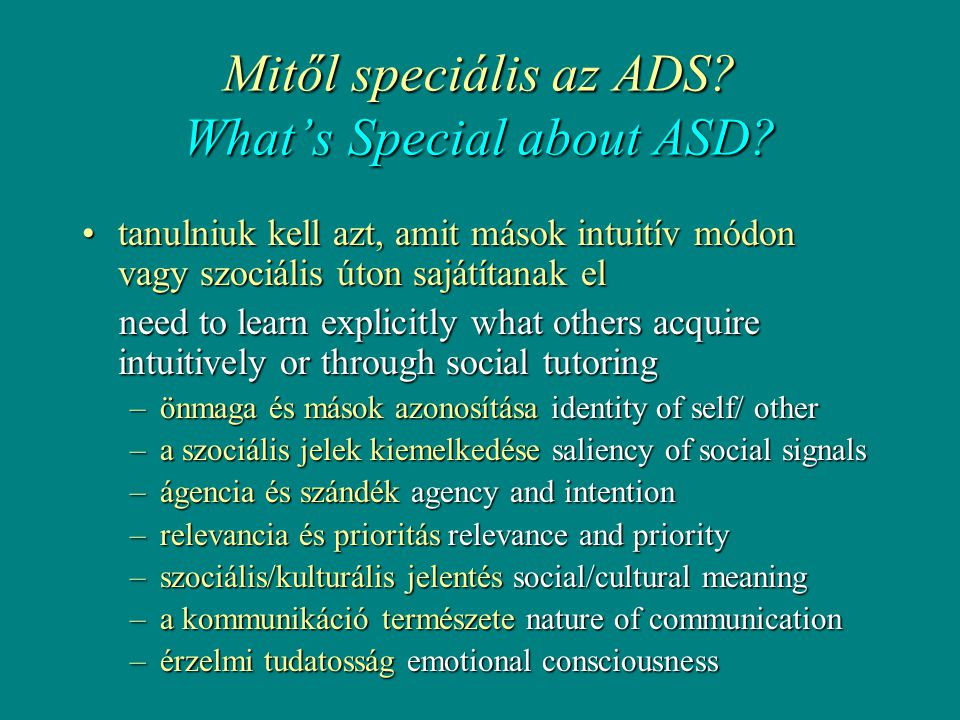 Mitől speciális az ADS. What's Special about ASD.