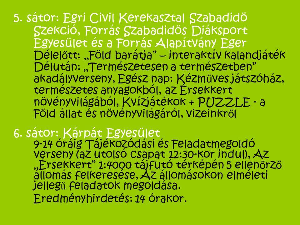 """5. sátor: Egri Civil Kerekasztal Szabadidö Szekció, Forrás Szabadidös Diáksport Egyesület és a Forrás Alapítvány Eger Délel ő tt: """"Föld barátja"""" – int"""