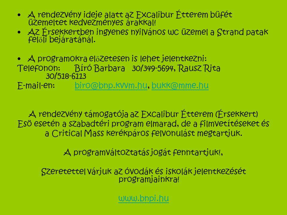 •A rendezvény ideje alatt az Excalibur Étterem büfét üzemeltet kedvezményes árakkal! •Az Érsekkertben ingyenes nyilvános wc üzemel a Strand patak fel