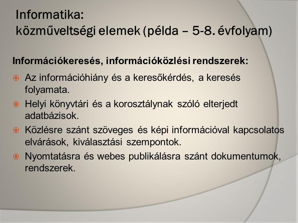 Információkeresés, információközlési rendszerek:  Az információhiány és a keresőkérdés, a keresés folyamata.  Helyi könyvtári és a korosztálynak szó