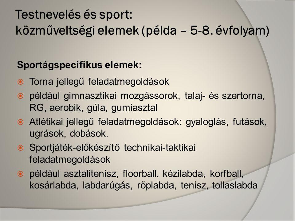 Sportágspecifikus elemek:  Torna jellegű feladatmegoldások  például gimnasztikai mozgássorok, talaj- és szertorna, RG, aerobik, gúla, gumiasztal  Atlétikai jellegű feladatmegoldások: gyaloglás, futások, ugrások, dobások.