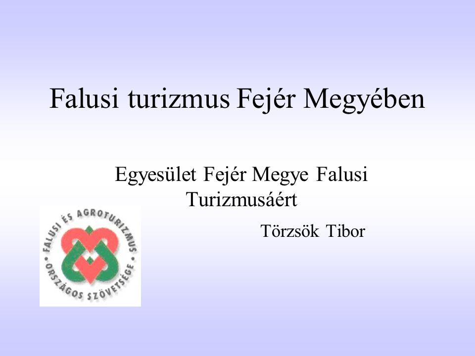 Falusi turizmus Fejér Megyében Egyesület Fejér Megye Falusi Turizmusáért Törzsök Tibor