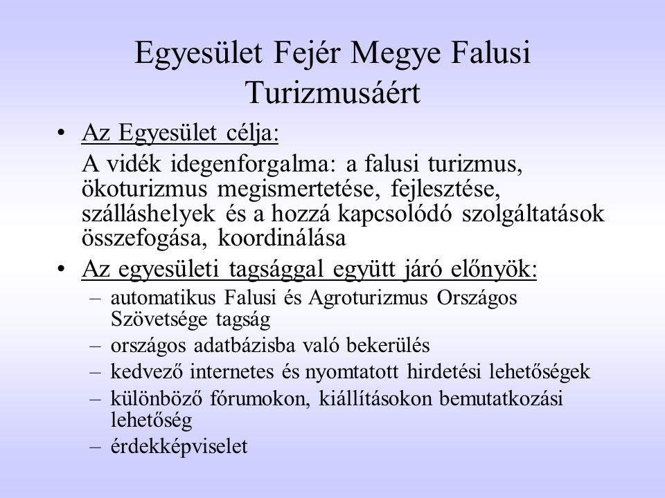 Egyesület Fejér Megye Falusi Turizmusáért •Az egyesületi tagság: A tagsági viszony lehet rendes, ill.