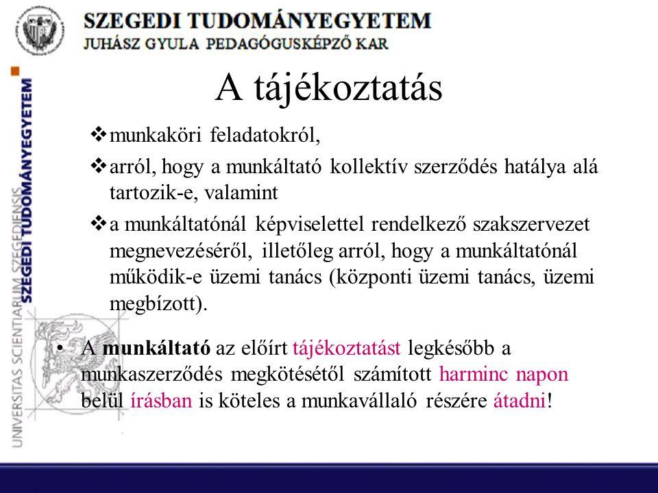 A tájékoztatás  munkaköri feladatokról,  arról, hogy a munkáltató kollektív szerződés hatálya alá tartozik-e, valamint  a munkáltatónál képviselett
