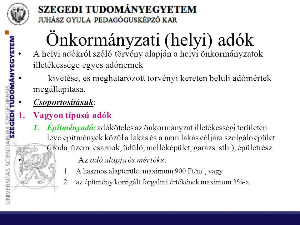 Önkormányzati (helyi) adók •A helyi adókról szóló törvény alapján a helyi önkormányzatok illetékessége egyes adónemek •kivetése, és meghatározott törv