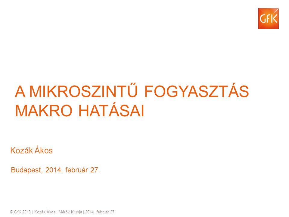 © GfK 2013 | Kozák Ákos | Mérők Klubja | 2014.