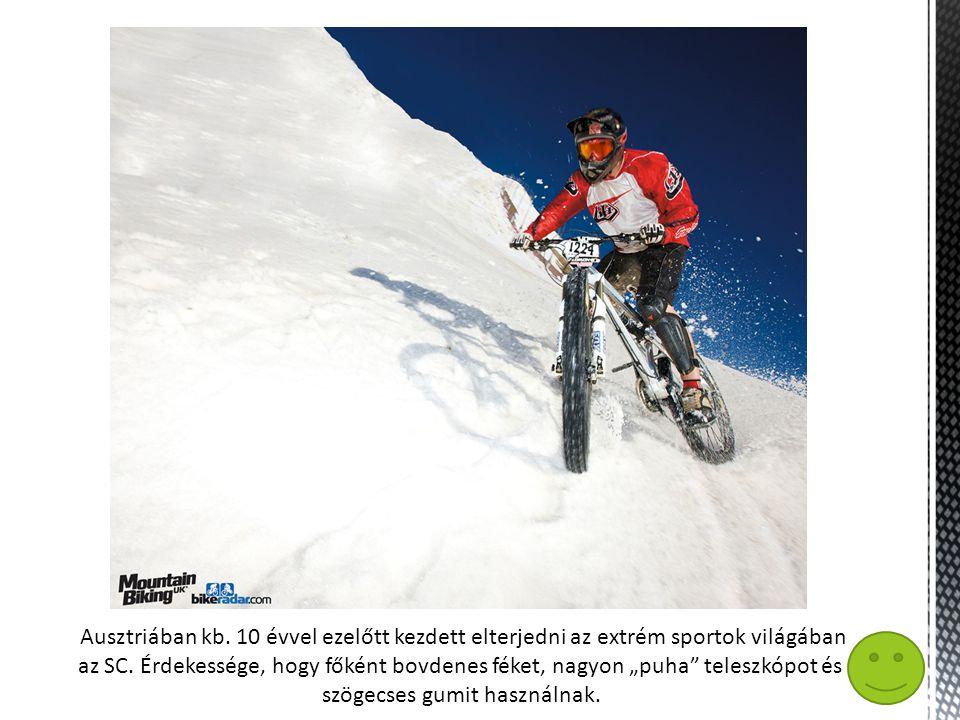Ausztriában kb.10 évvel ezelőtt kezdett elterjedni az extrém sportok világában az SC.