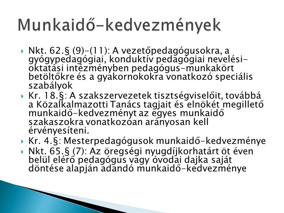  Nkt. 62.§ (9)-(11): A vezetőpedagógusokra, a gyógypedagógiai, konduktív pedagógiai nevelési- oktatási intézményben pedagógus-munkakört betöltőkre és