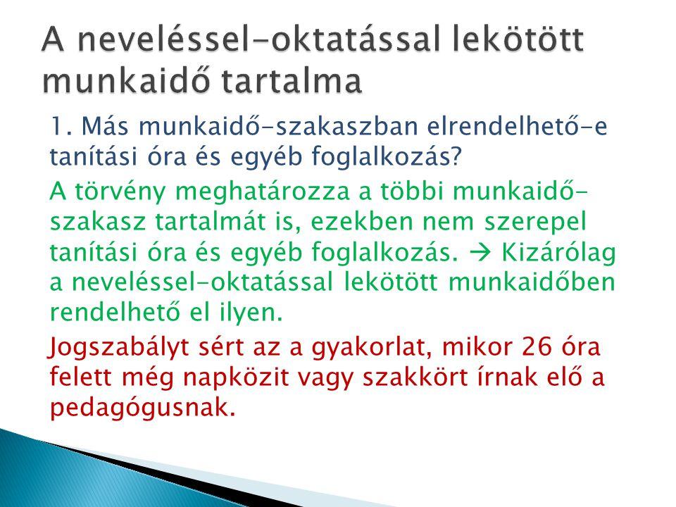 A Kr.17.§ (3) szerint a kötött munkaidőt az intézmény területén kell tölteni.