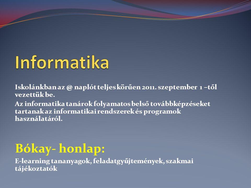 Iskolánkban az @ naplót teljes körűen 2011. szeptember 1 –től vezettük be.