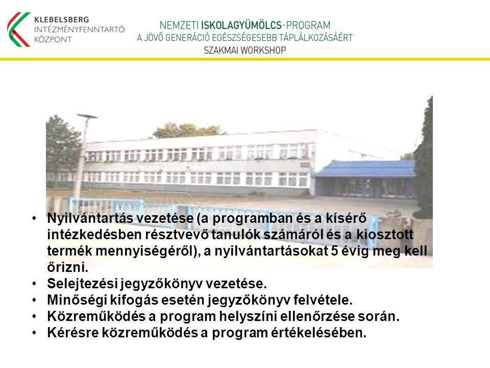 •Nyilvántartás vezetése (a programban és a kísérő intézkedésben résztvevő tanulók számáról és a kiosztott termék mennyiségéről), a nyilvántartásokat 5
