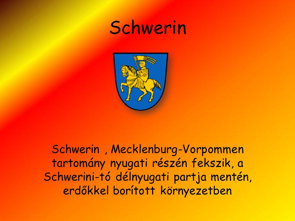 Schwerin Schwerin, Mecklenburg-Vorpommen tartomány nyugati részén fekszik, a Schwerini-tó délnyugati partja mentén, erdőkkel borított környezetben