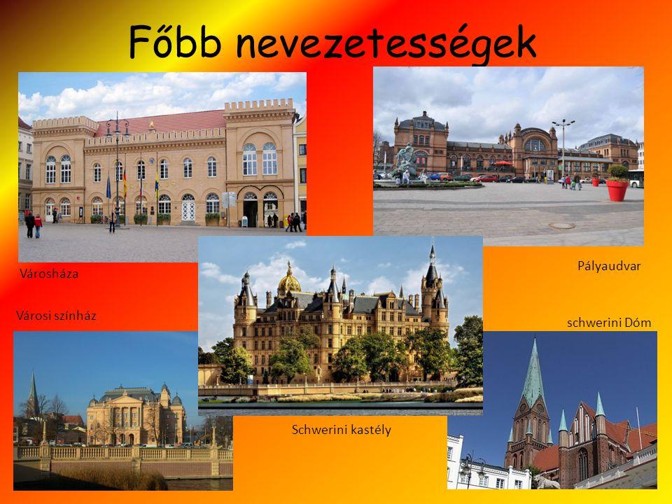 Főbb nevezetességek Városháza schwerini Dóm Pályaudvar Városi színház Schwerini kastély