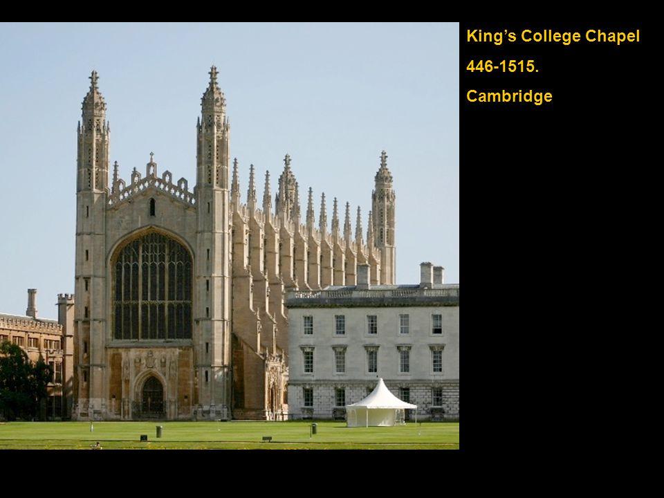 King's College Chapel 446-1515. Cambridge
