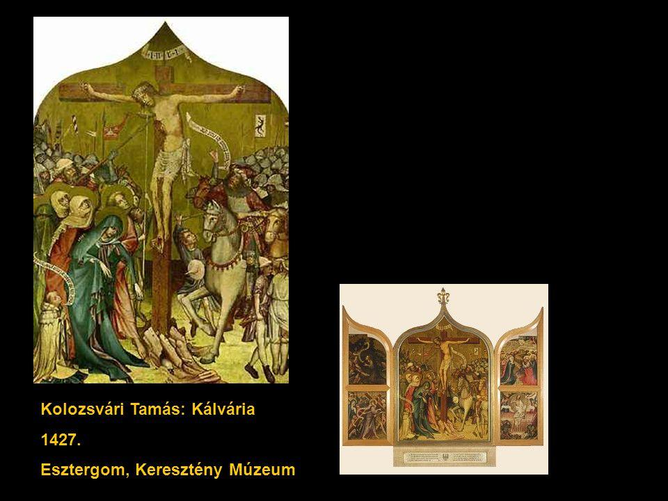 Kolozsvári Tamás: Kálvária 1427. Esztergom, Keresztény Múzeum