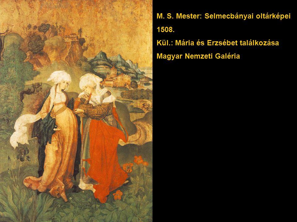 M. S. Mester: Selmecbányai oltárképei 1508. Kül.: Mária és Erzsébet találkozása Magyar Nemzeti Galéria