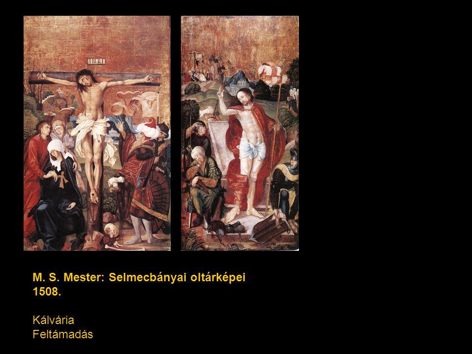 M. S. Mester: Selmecbányai oltárképei 1508. Kálvária Feltámadás
