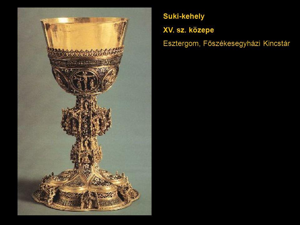 Suki-kehely XV. sz. közepe Esztergom, Főszékesegyházi Kincstár