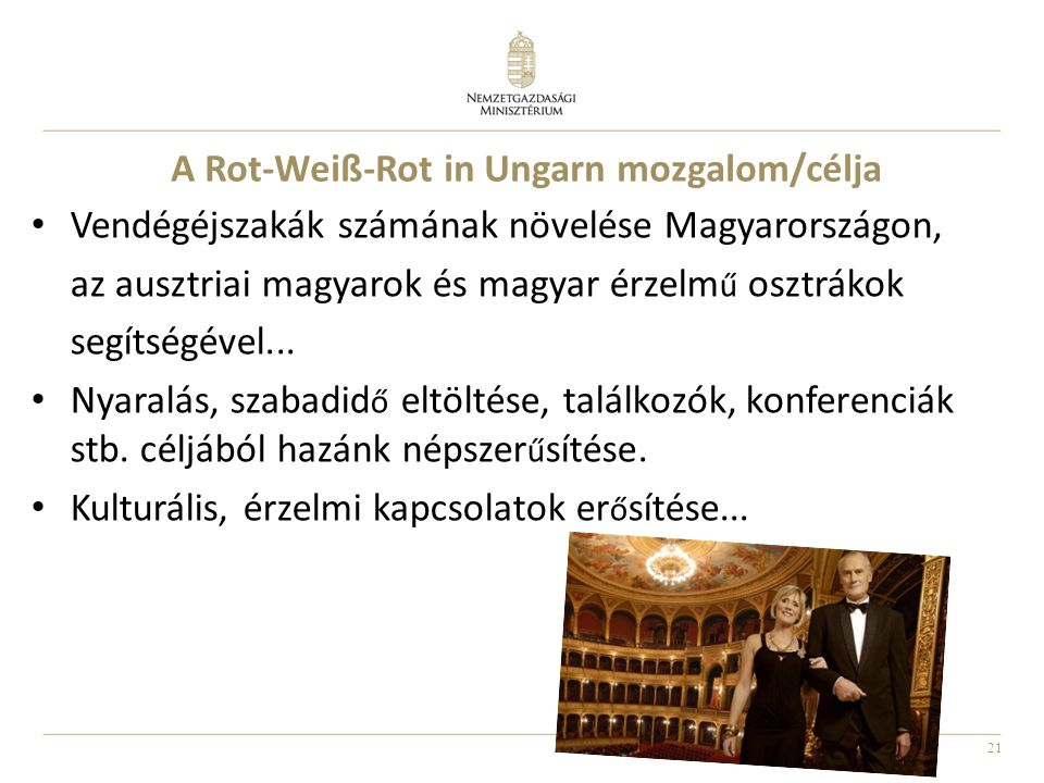 21 • Vendégéjszakák számának növelése Magyarországon, az ausztriai magyarok és magyar érzelm ű osztrákok segítségével...