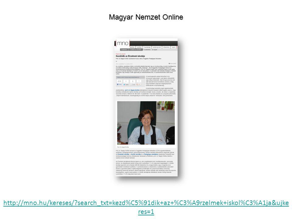 http://mno.hu/kereses/?search_txt=kezd%C5%91dik+az+%C3%A9rzelmek+iskol%C3%A1ja&ujke res=1 Magyar Nemzet Online
