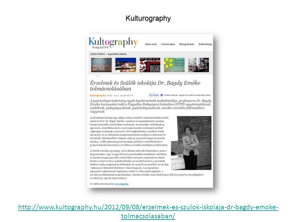 http://www.kultography.hu/2012/09/08/erzelmek-es-szulok-iskolaja-dr-bagdy-emoke- tolmacsolasaban/Kulturography