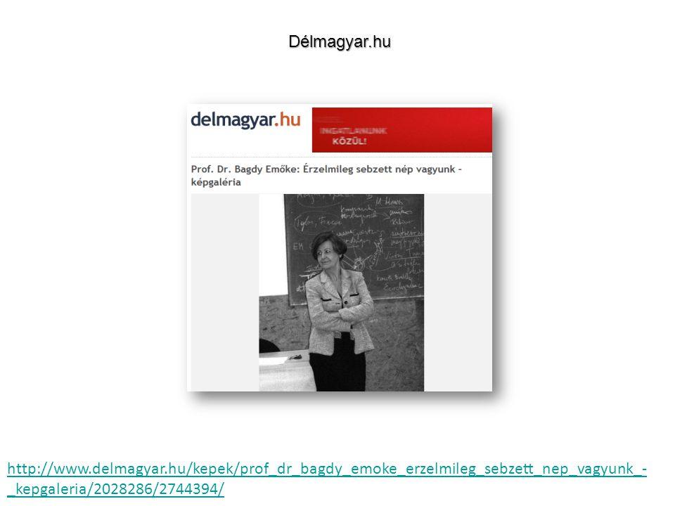 http://www.delmagyar.hu/kepek/prof_dr_bagdy_emoke_erzelmileg_sebzett_nep_vagyunk_- _kepgaleria/2028286/2744394/Délmagyar.hu