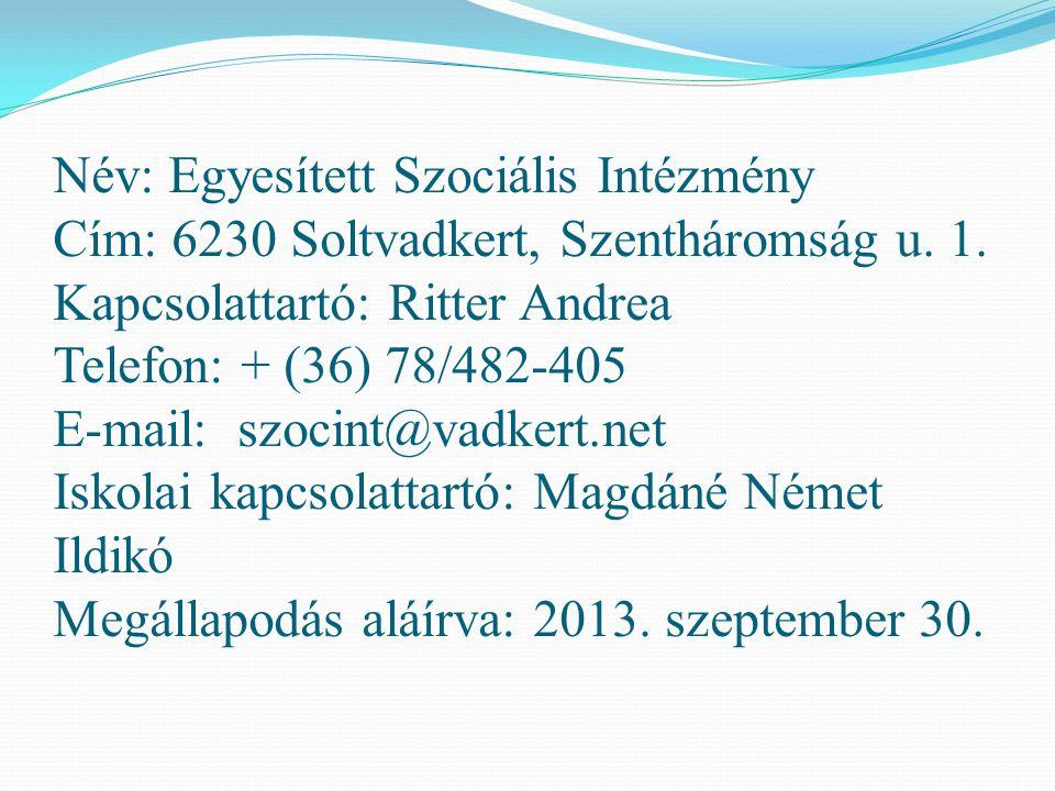 Név: Egyesített Szociális Intézmény Cím: 6230 Soltvadkert, Szentháromság u. 1. Kapcsolattartó: Ritter Andrea Telefon: + (36) 78/482-405 E-mail: szocin