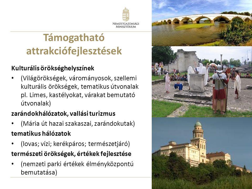 14 Támogatható attrakciófejlesztések Kulturális örökséghelyszínek • (Világörökségek, várományosok, szellemi kulturális örökségek, tematikus útvonalak