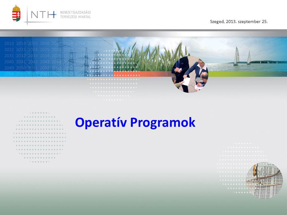 Szeged, 2013. szeptember 25. Operatív Programok