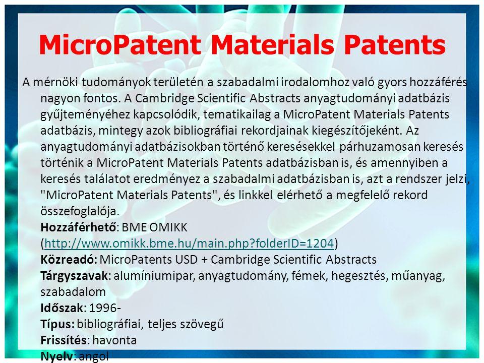 MicroPatent Materials Patents A mérnöki tudományok területén a szabadalmi irodalomhoz való gyors hozzáférés nagyon fontos. A Cambridge Scientific Abst