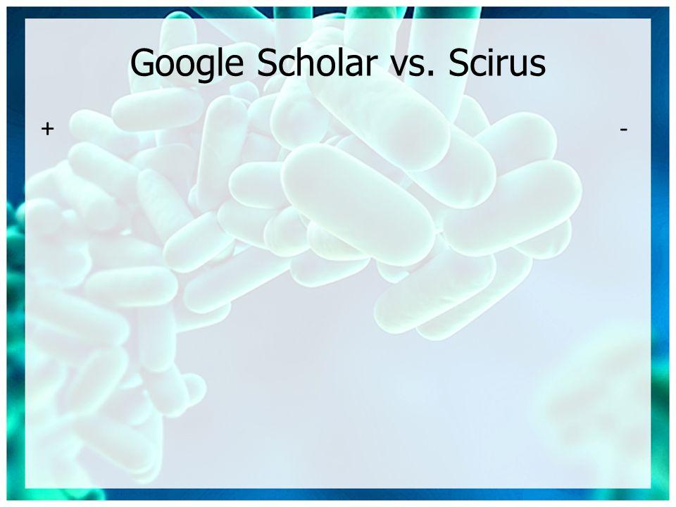 Google Scholar vs. Scirus + -