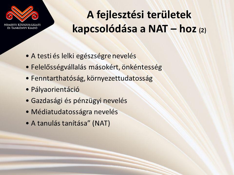 A fejlesztési területek kapcsolódása a NAT – hoz (2) • A testi és lelki egészségre nevelés • Felelősségvállalás másokért, önkéntesség • Fenntarthatósá
